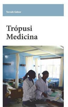 Dr. Ternák Gábor - Trópusi medicina