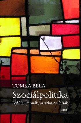 Szociálpolitika. Fejlődés, formák, összehasonlítások