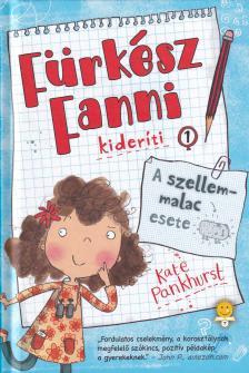 Kate Pankhurst - A szellemmalac esete (Fürkész Fanni kideríti 1.)