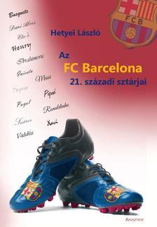 Hetyei László - Az FC Barcelona 21. századi sztárjai