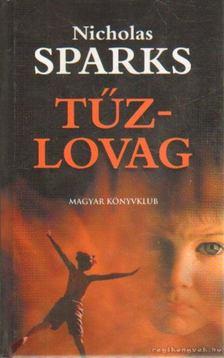 Nicholas Sparks - Tűzlovag [antikvár]