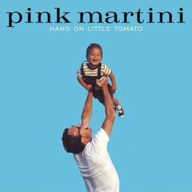 PINK MARTINI - HANG ON LITTLE TOMATO CD PINK MARTINI