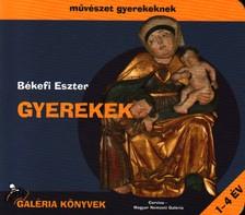 Békefi Eszter - GYEREKEK - MŰVÉSZET GYEREKEKNEK ***