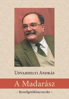Udvarhelyi András - A Madarász - Beszélgetőkönyvecske