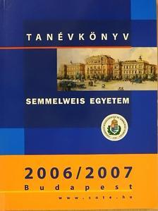 Semmelweis Egyetem Tanévkönyv 2006/2007 [antikvár]