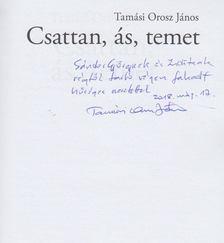 Tamási Orosz János - Csattan, ás, temet (Dedikált) [antikvár]
