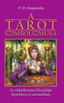 OUSPENSKY, P.D. - A Tarot szimbolizmusa