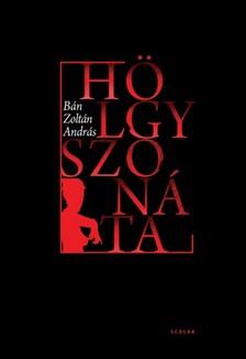 BÁN ZOLTÁN ANDRÁS - Hölgyszonáta és más történetek [eKönyv: pdf, epub, mobi]