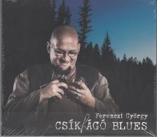 LACKFI JÁNOS - CSÍKHÁGÓ BLUES CD FERENCZI GYÖRGY