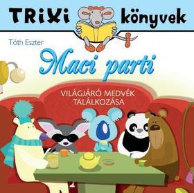 Tóth Eszter - Maciparti/Világjáró macik találkozása