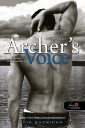 Mia Sheridan - Archer's Voice - Archer hangja - A szerelem csillagjegyében 4.
