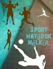 Zoltán Klink - Sport határok nélkül [eKönyv: epub, mobi]