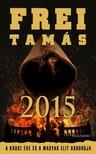 Frei Tamás - 2015 - A káosz éve és az elit háborúja [eKönyv: epub, mobi]