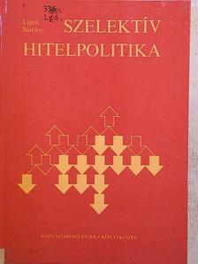 Ligeti Sándor - Szelektív hitelpolitika [antikvár]