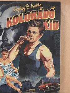 Vágvölgyi B. András - Kolorádó Kid (dedikált példány) [antikvár]
