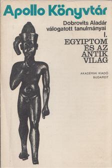 Dobrovits Aladár - Egyiptom és az antik világ [antikvár]