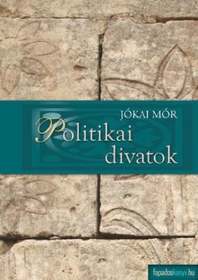 JÓKAI MÓR - Politikai divatok