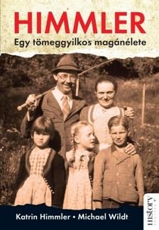 és Katrin Himmler (szerk.) Michael Wildt - Himmler [eKönyv: epub, mobi]