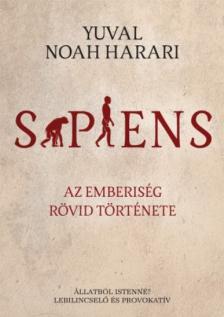 Yuval Noah Harari - Sapiens - Az emberiség rövid története