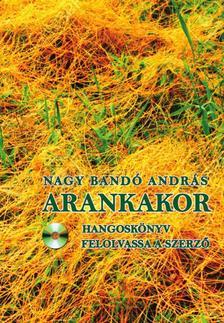 NAGY BANDÓ ANDRÁS - ARANKAKOR
