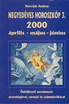 Horváth Andrea - Negyedéves horoszkóp 2000/3. április-május-június [antikvár]