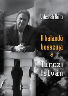 Vilcsek Béla - A halandó bosszúja - Turczi István