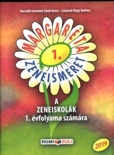 HORVÁTH - LÁZÁRNÉ - MARGARÉTA ZENEISMERET 1. - A ZENEISKOLÁK 1. ÉVFOLYAMA SZÁMÁRA - 2019