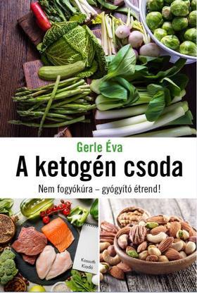 GERLE ÉVA - A ketogén csoda