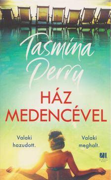 Tasmina Perry - Ház medencével [antikvár]