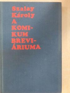 Szalay Károly - A komikum breviáriuma [antikvár]