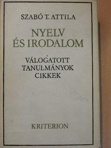 Szabó T. Attila - Nyelv és irodalom [antikvár]