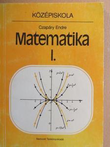 Czapáry Endre - Matematika I. [antikvár]