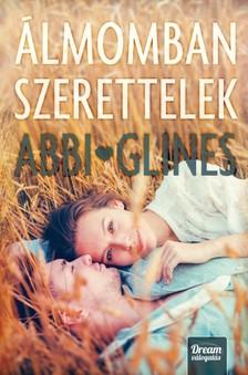 Abbi Glines - Álmomban szerettelek [eKönyv: epub, mobi]
