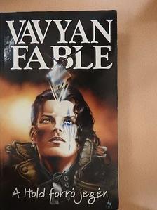 Vavyan Fable - A Hold forró jegén [antikvár]