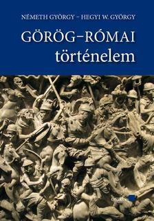 Németh György, Hegyi W. György - Görög-Római történelem tankönyvGörög-Római történelem szöveggyűjtemény