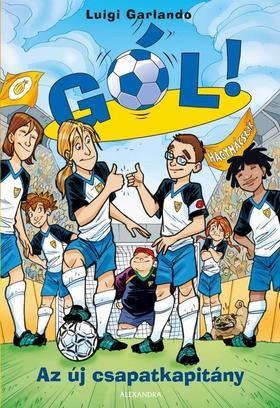 Luigi Garlando - Az új csapatkapitány Gól - 8. kötet