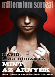 David Lagercrantz - Mint az árnyék - Millennium sorozat V.