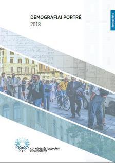 Monostori Judit-Őri Péter-Spéder Zsolt (szerk.) - Demográfiai portré 2018 - Jelentés a magyar népesség helyzetéről