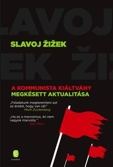 ZIZEK, SLAVOJ - A Kommunista Kiáltvány megkésett aktualitása , A Kommunista Kiáltvány