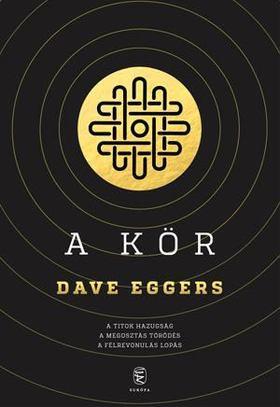 Dave Eggers - A Kör [antikvár]