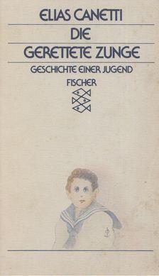 Elias Canetti - Die gerettete Zunge [antikvár]