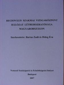 Bartus Zsolt - Regionális szakmai vizsgaközpont hálózat létrehozhatósága Magyarországon [antikvár]
