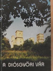 Kordos László - A diósgyőri vár és környéke [antikvár]