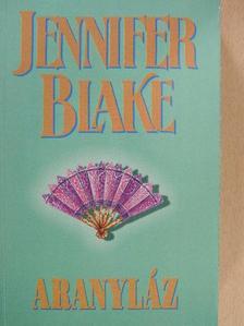 Jennifer Blake - Aranyláz [antikvár]