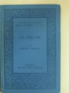 Kmoskó Mihály - Az iszlám keletkezése [antikvár]