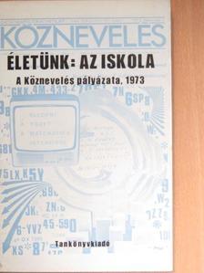 Baky Gyula - Életünk: az iskola [antikvár]