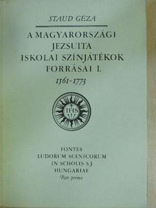 Staud Géza - A magyarországi jezsuita iskolai színjátékok forrásai I. (töredék) [antikvár]