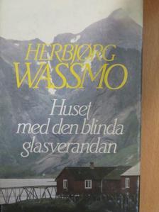 Herbjorg Wassmo - Huset med den blinda glasverandan [antikvár]