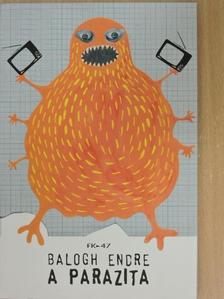 Balogh Endre - A parazita [antikvár]