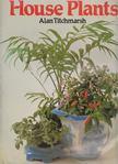 Alan Titchmarsh - House Plants [antikvár]